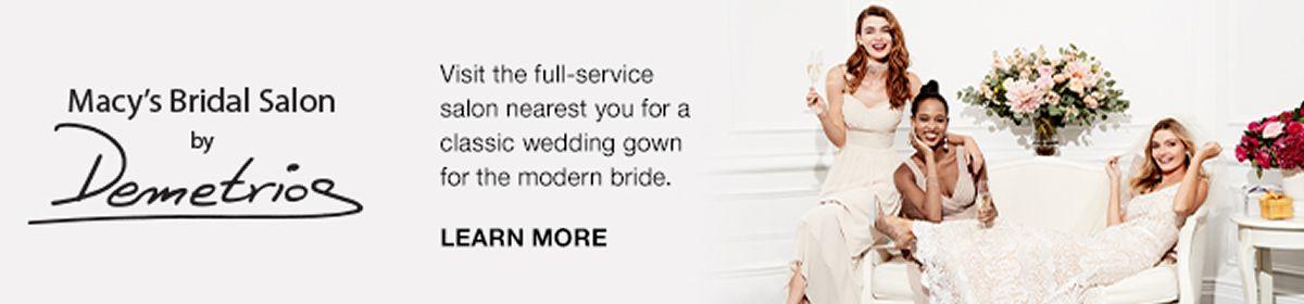 Macy's Bridal Salon by Demetrios, Learn More