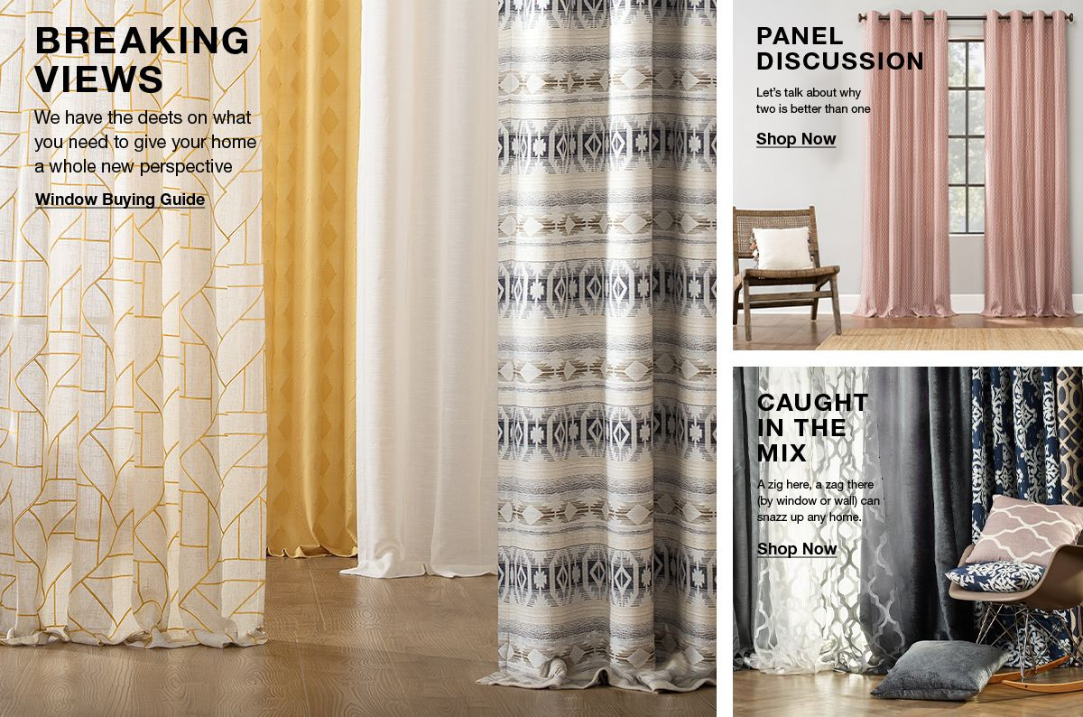 Breaking Views, We have the deets on what you need to give your home a whole new perspective, Window Buying Guide, Panel Discussion, Let's talk about why two is better than one, Shop Now, Caught in the Mix, Shop Now