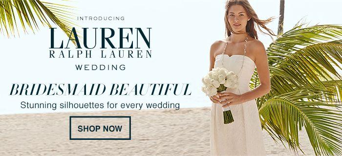 Introducing, Lauren Ralph Lauren, Wedding, Bridesmaid Beautiful, Stunning silhouettes for every wedding, Shop Now